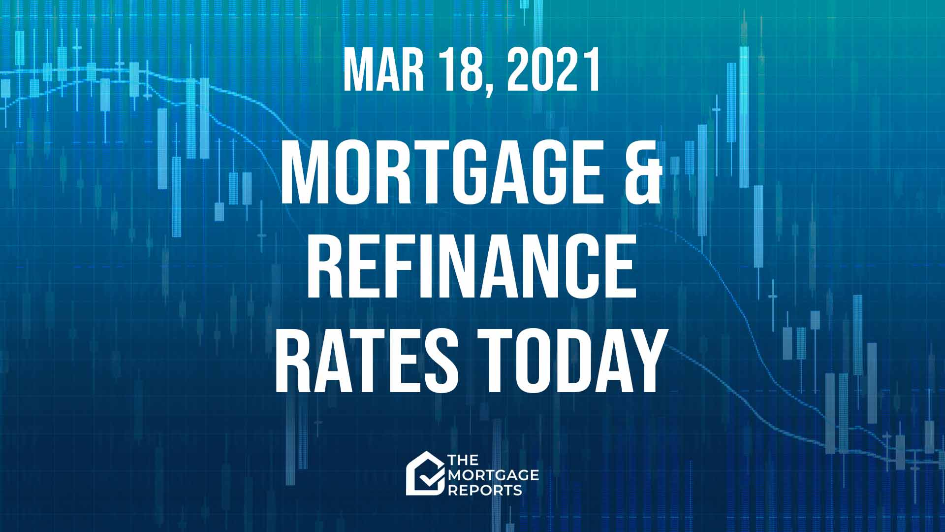 Mortgage And Refinance Rates Today, Mar. 18